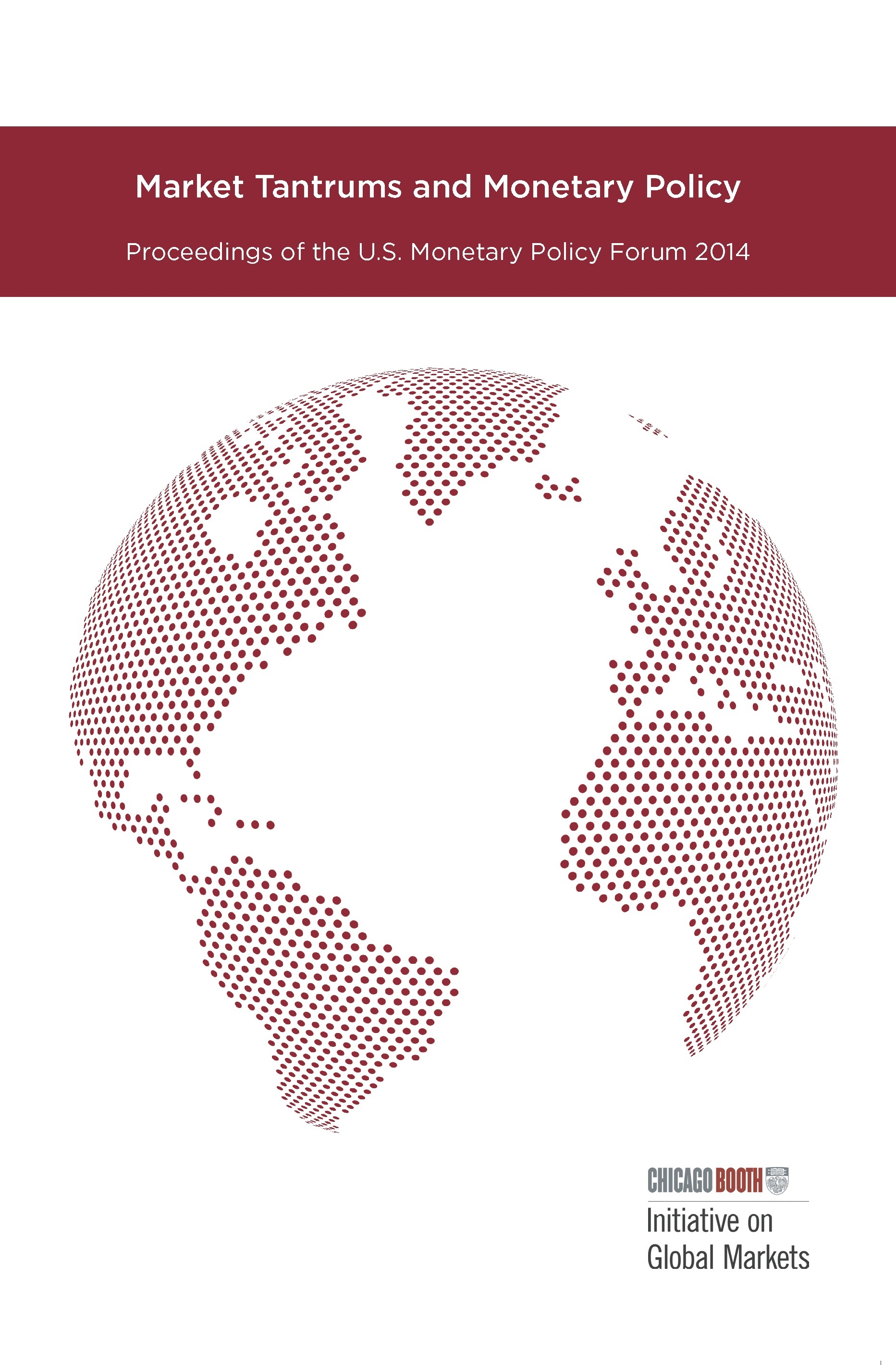 Market Tantrums and Monetary Policy: Proceedings of the U.S.           Monetary Policy Forum